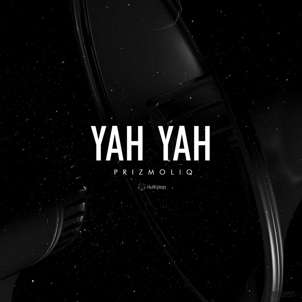 [Single] PRIZMOLIQ – Yah Yah