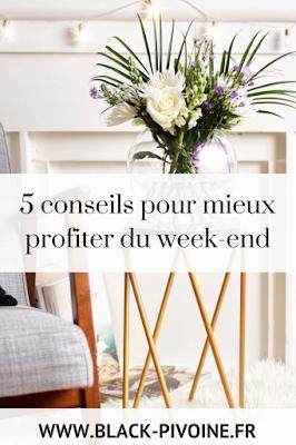 5 conseils pour mieux profiter du weekend