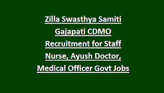 Zilla Swasthya Samiti Gajapati CDMO Recruitment Notification for Staff Nurse, Ayush Doctor, Medical Officer Govt Jobs