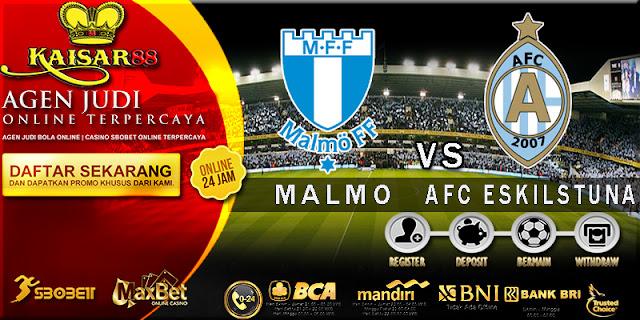 PREDIKSI MALMO VS AFC ESKILSTUNA 1 JULI 2017