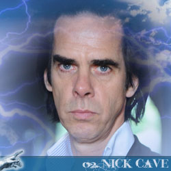 The 30 Greatest Music Legends Of Our Time: 02. Nick Cave