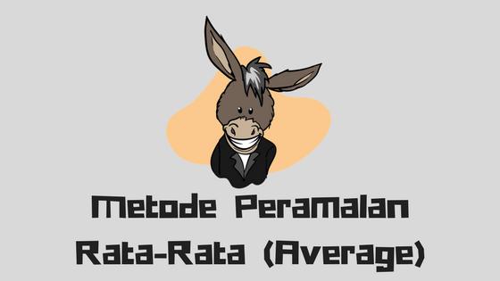 Metode Peramalan Rata-Rata (Average)