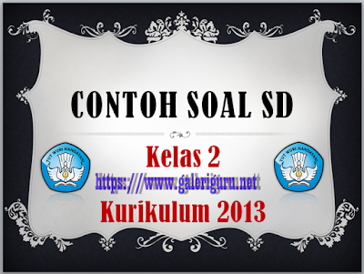 contoh soal bahasa indonesia kelas 2 sd kurikulum 2013   Galeri Guru