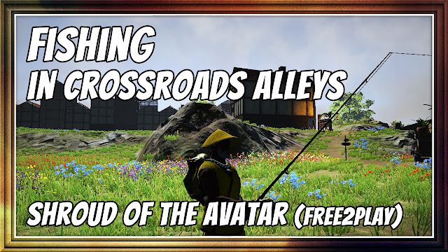 FISHING IN CROSSROADS ALLEYS • SHROUD OF THE AVATAR R60 (FREE-TO-PLAY)