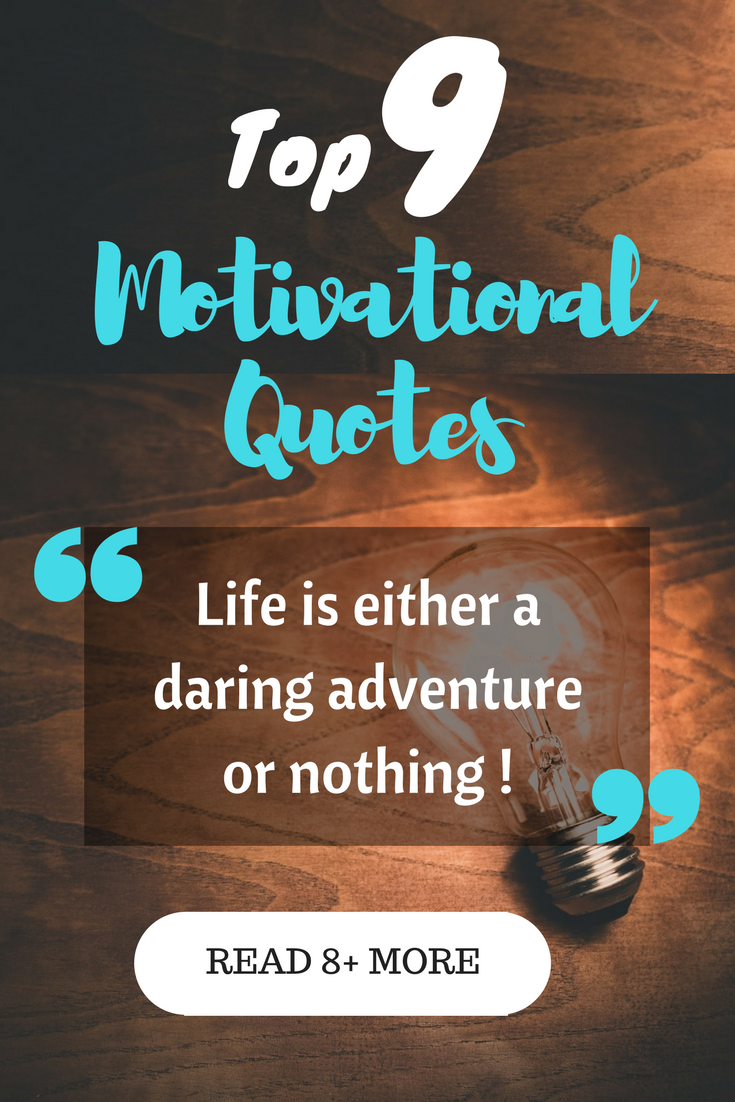 TOP 9 MOTIVATIONAL QUOTES
