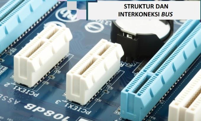 SISTEM KOMPUTER : Struktur dan Interkoneksi BUS