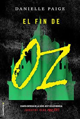 DOROTHY DEBE MORIR #4 El Fin de Oz : Danielle Paige (Roca - 6 Julio 2017) LIBRO - JUVENIL - FANTASIA PORTADA