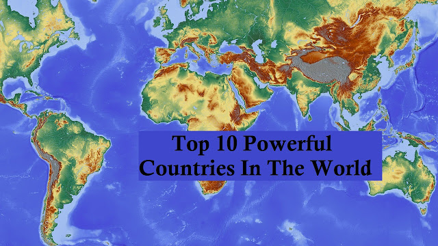 Top 10 Powerful Countries In The World,Top-10-Powerful-Countries-In-The-World