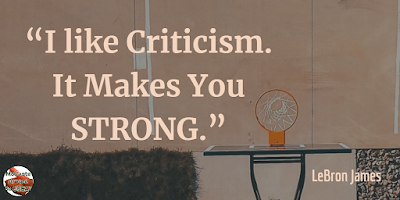 "Quotes About Strength And Motivational Words For Hard Times: ""I like criticism. It makes you strong."" - LeBron James"