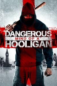 Watch Dangerous Mind of a Hooligan Online Free in HD