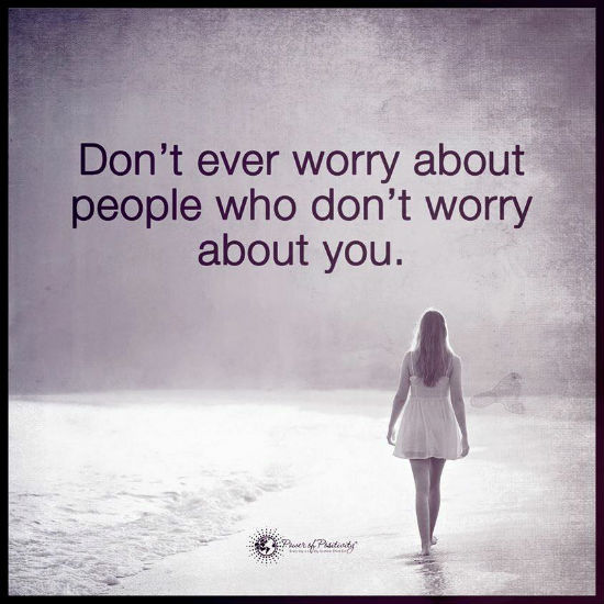 Don T Worry Quotes Beauteous Don't Ever Worry About People Who Don't Worry About You Quote