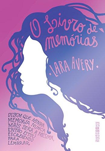 O livro de memórias - Lara Avery