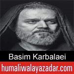 https://www.humaliwalayazadar.com/2016/06/basim-al-karbalai-nohay-2011-to-2017.html