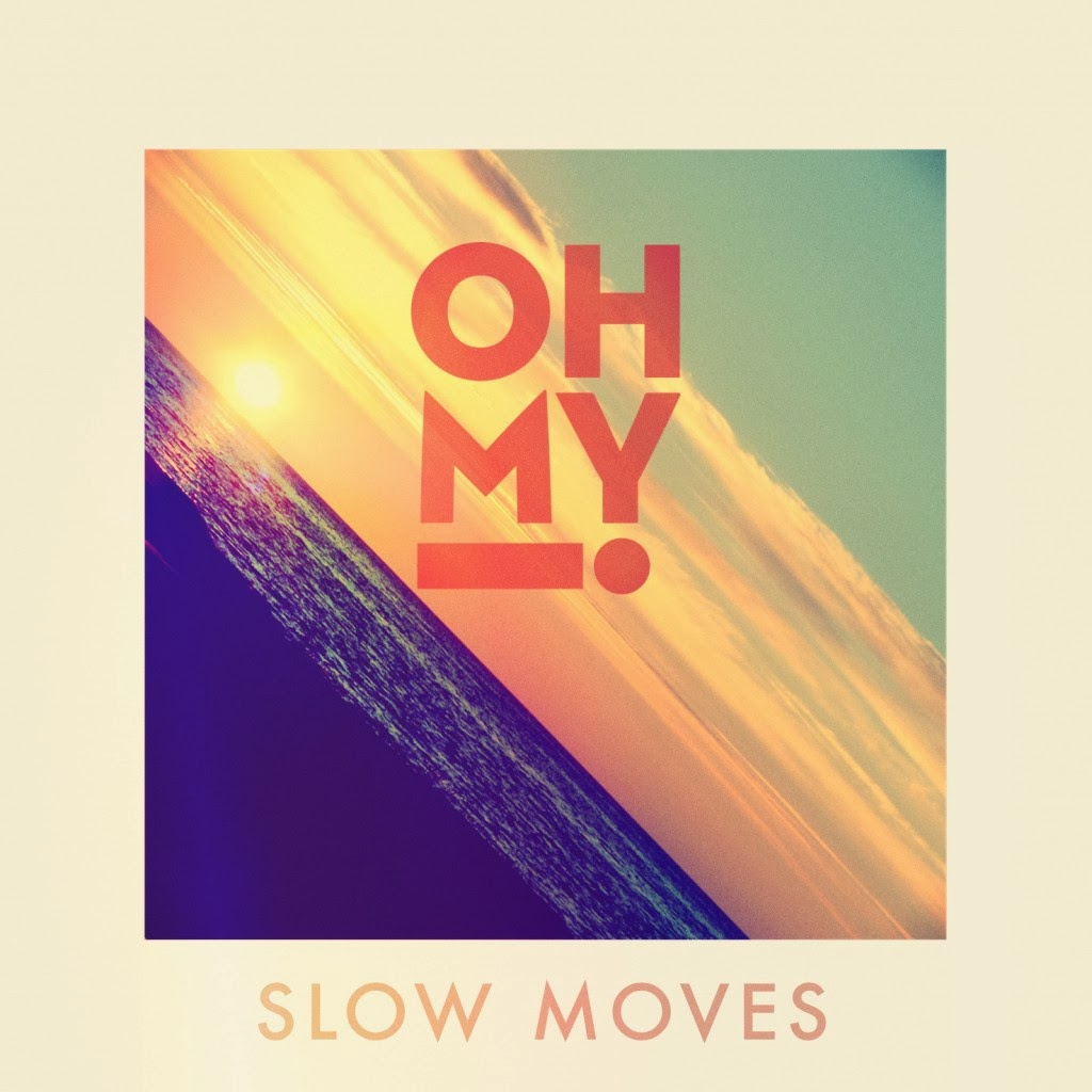 Oh My! - Slow Moves