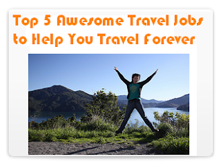 Top 5 Awesome Travel Jobs to Help You Travel Forever