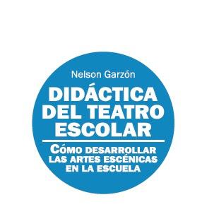 """LIBRO: """"Didáctica del teatro escolar"""" de Nelson Garzón"""