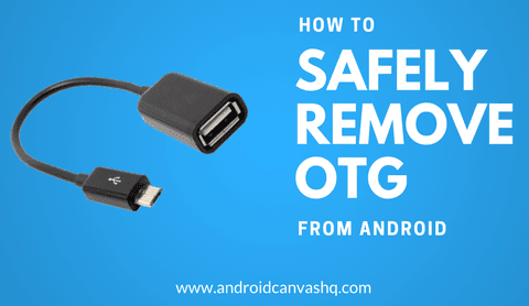 safely remove otg from android