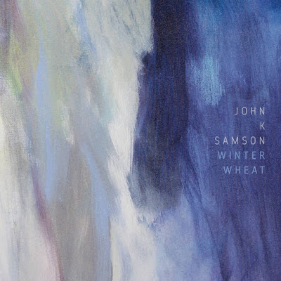 John K. Samson – Winter Wheat  - anti 2016