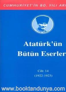Atatürk'ün Bütün Eserleri - 14 (1922-1923)