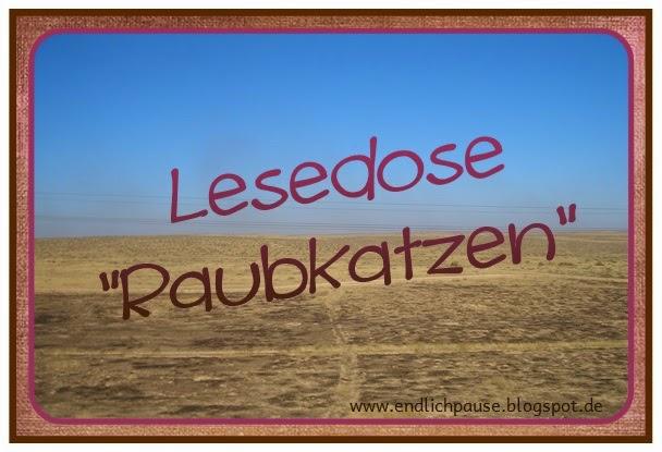 http://www.endlich1pause.blogspot.de/2014/04/lesedose-raubkatzen.html