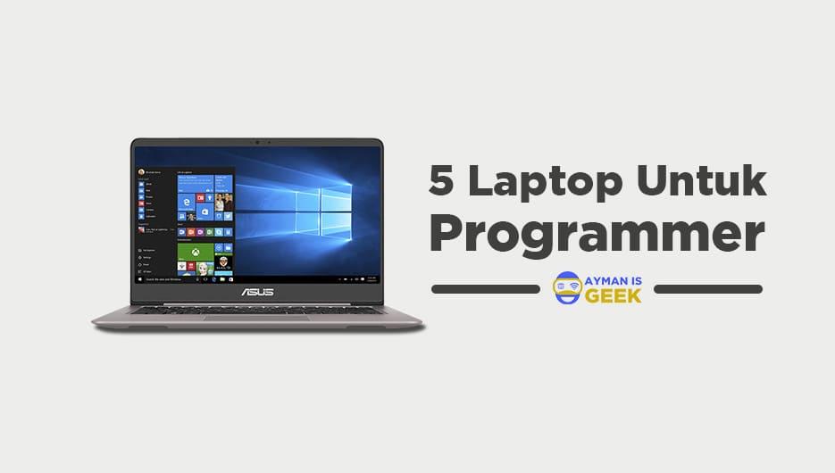 5 Laptop Paling Cocok untuk Programmer