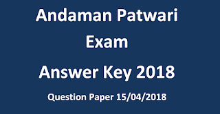Andaman Patwari Exam Answer Key 2018 & Question Paper 15/04/2018