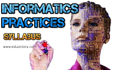 CBSE Class 11 Informatics Practices - Syllabus (2017-18) (#cbseNotes)