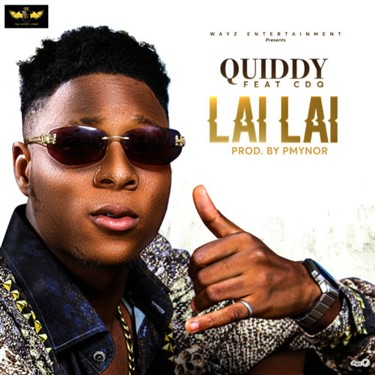 Quiddy Ft. CDQ – Lai Lai  Download Music and Video
