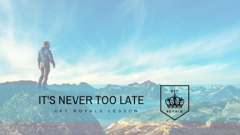 It's Never Too Late - Royals Lesson!