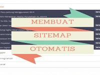 Cara Menciptakan Sitemap Otomatis Dan Responsive Di Blog