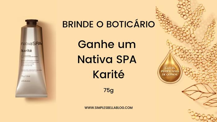 Brinde O Boticário: ganhe um Nativa SPA Karité 2018