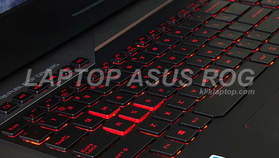 5 Laptop Asus Gaming ROG Harga Paling Murah Oktober 2018