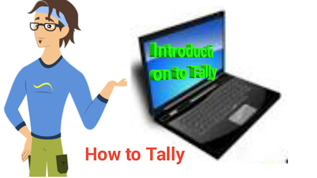 How to Tally and - Introduction to Tally Package, Feature and Introduction to Tally Screen.