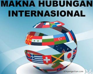 Pengertian dan Pola Hubungan Internasional Menurut para Ahli