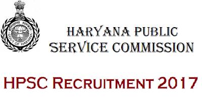 Haryana Public Service Commission HPSC Recruitment 2017 at Haryana Last Date : 09-05-2017
