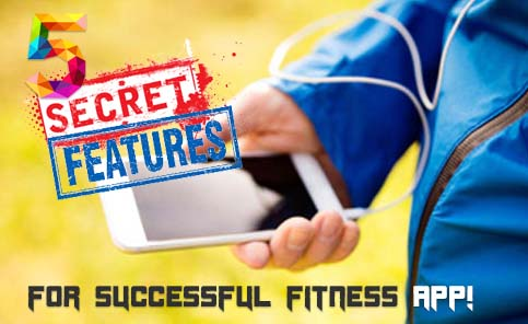5 Secret Features to Make Your Fitness App Successful