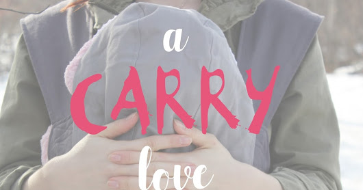 Carry Them Close... a (Baby Carrier) Love Letter