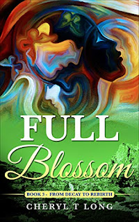 Full Blossom: From Decay to Rebirth (The Cherish Story Book 3) by Cheryl T. Long
