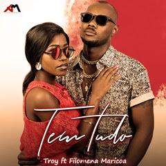 BAIXAR MP3 || Troy - Tem Tudo (feat. Filomena Maricoa) || 2019
