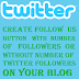 How to add a twitter follow button with or without number of followers