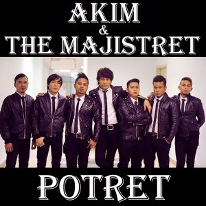 Akim And The Majistret Lirik Lagu Potret
