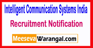 ICSIL Intelligent Communication Systems India Limited Recruitment 2017 Last Date 30-06-2017