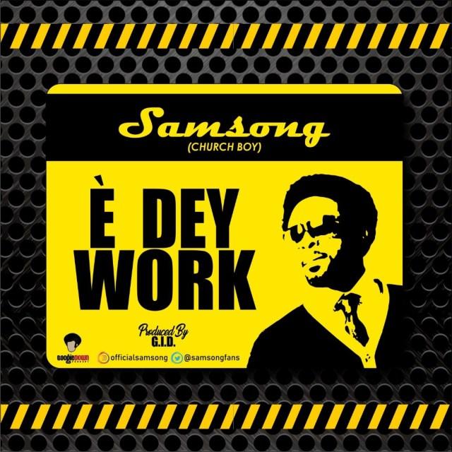 Samsong- E Dey Work