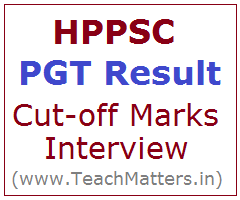 image : HPPSC PGT Result, Cut-off marks 2017 Interview Schedule @ TeachMatters