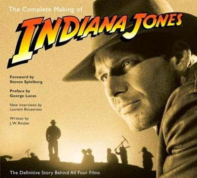the complete making of indiana jones book