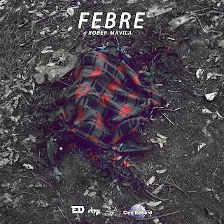 Rober Mavila - FEBRE (EP)