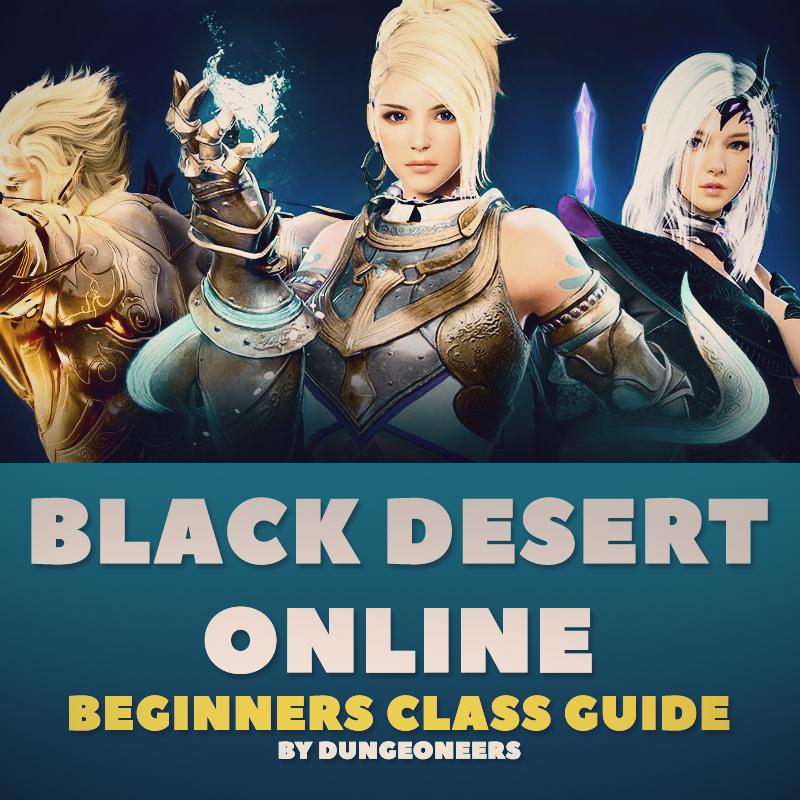 MIX: [Black Desert Online] Beginners Class Guide 2018 by