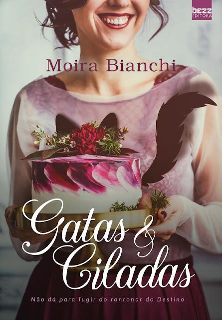 Gatas e ciladas - Moira Bianchi