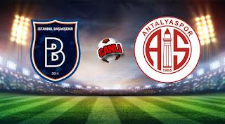 Medipol Başakşehir - Antalyaspor Canli Maç İzle 16 Eylül 2018