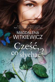 """""""Cześć, co słychać?"""" – Magdalena Witkiewicz"""